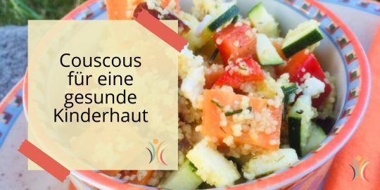 Couscous-Salat für eine gesunde Kinderhaut