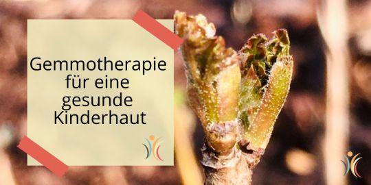 Gemmotherapie für eine gesunde Kinderhaut