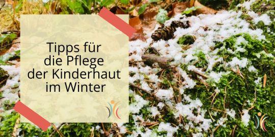 Tipps für die Pflege der Kinderhaut im Winter