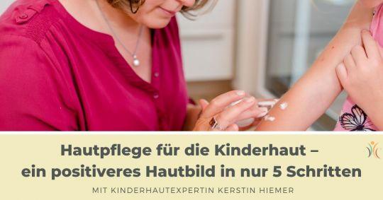 Hautpflege für die Kinderhaut – ein positiveres Hautbild in nur 5 Schritten