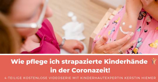 Wie pflege ich strapazierte Kinderhände in der Coronazeit!